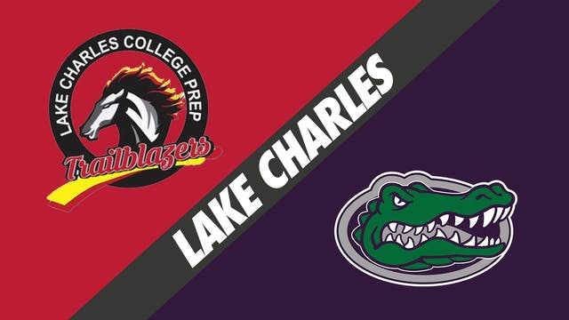 Lake Charles College Prep vs Lagrange