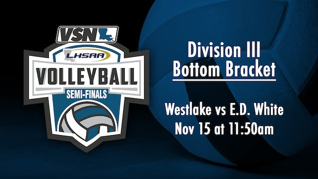 Div III Volleyball Semifinals: Westla...