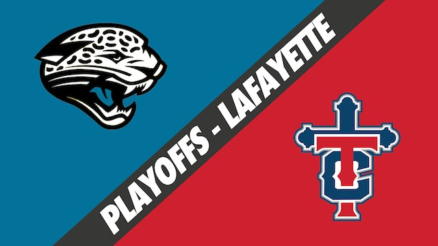 Lafayette Playoffs: Thomas Jefferson vs Teurlings Catholic