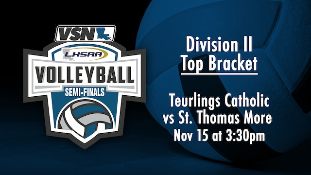 Div II Volleyball Semifinals: Teurlings Catholic vs St. Thomas More