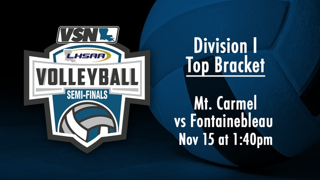 Div I Volleyball Semifinals: Mt. Carmel vs Fontainebleau