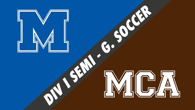 Div I Semifinals Girls Soccer: Mandeville vs Mount Carmel