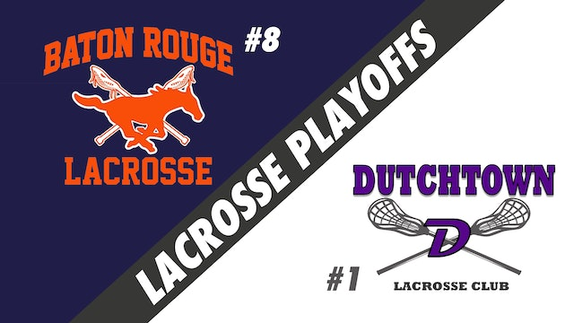Lacrosse Playoffs: Baton Rouge Mustangs vs Dutchtown