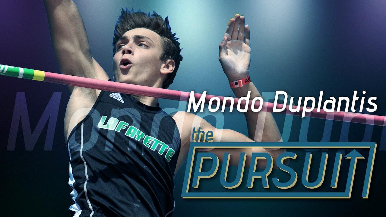 The Pursuit: Mondo Duplantis