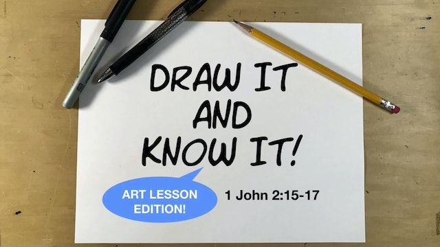 Draw It And Know It - Art Lesson Edition - 1 John 2:15-17