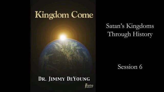 The Kingdom: Now, or Yet to Come? 6