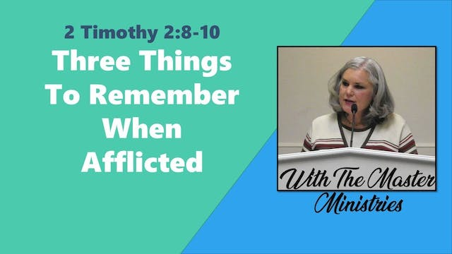 Three Things To Remember When Afflicted