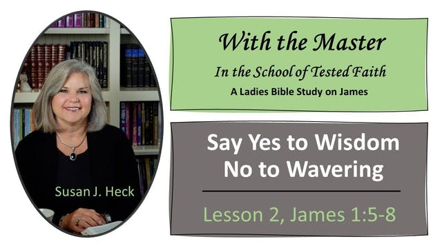 Say Yes To Wisdom – No To Wavering