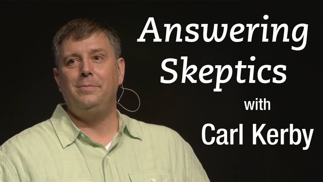 Answering Skeptics - Carl Kerby