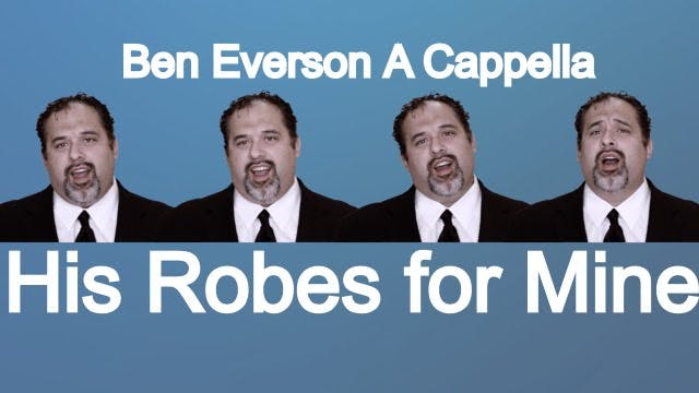 His Robes for Mine (A Cappella)