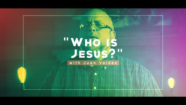 Who Is Jesus? - Juan Valdes Christian Life Essentials
