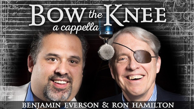 Bow the Knee (with Ron Hamilton, A Cappella)