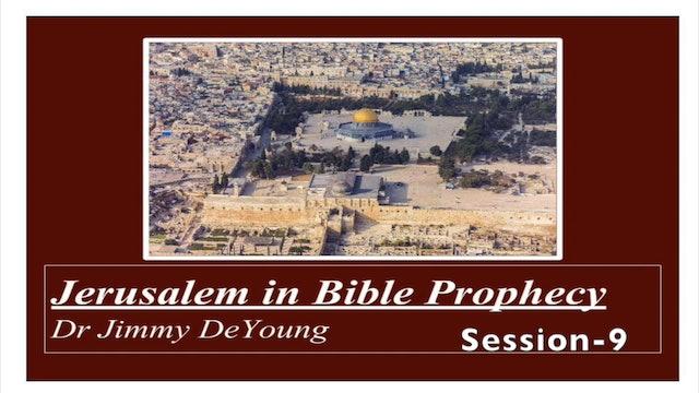 Jerusalem in Bible Prophecy 9
