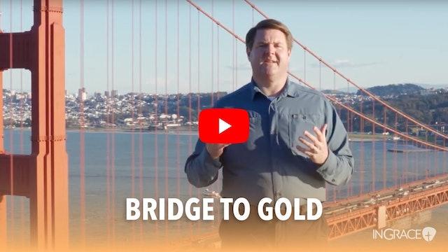 The Bridge To Gold