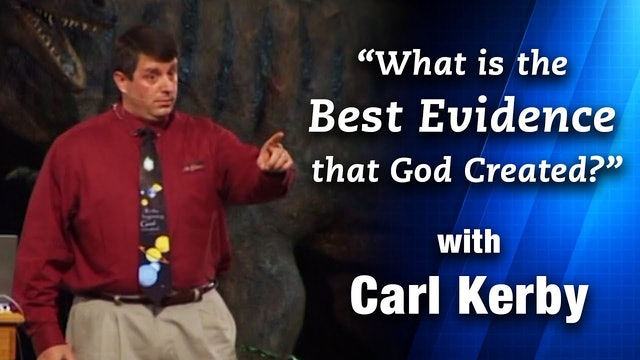 The Best Evidence God Created - Cark Kerby