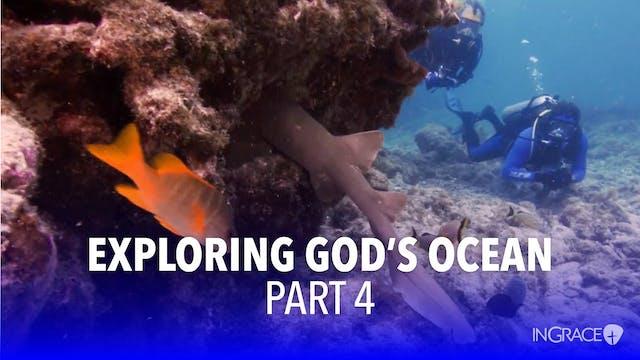 Exploring God's Ocean - Part 4