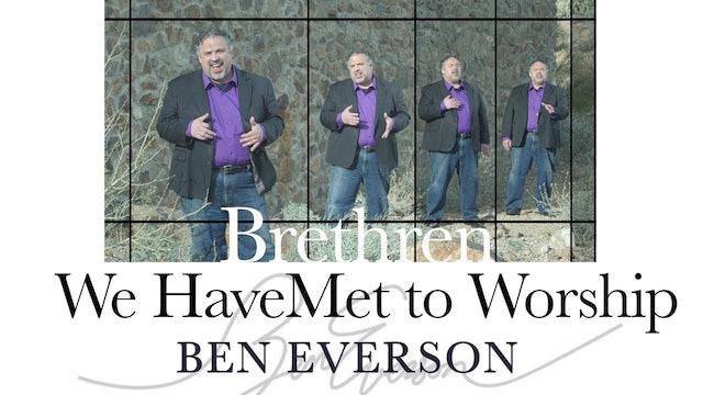 Brethren We Have Met to Worship (A Cappella)