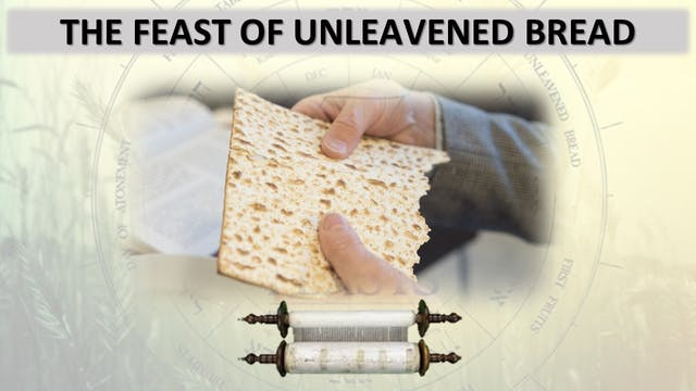 The Seven Jewish Feasts: Feast Of Unl...