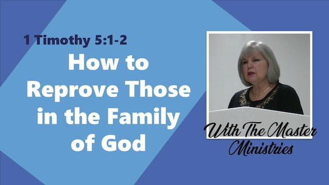 How To Reprove Those In The Family Of...