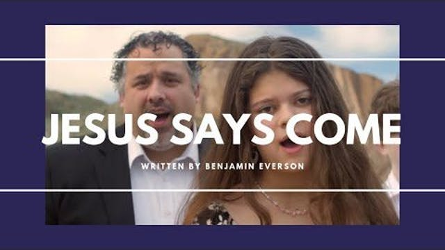 Jesus Says Come (Family)