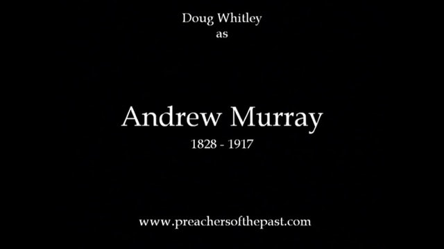 Reverend Andrew Murray - Preachers Of The Past