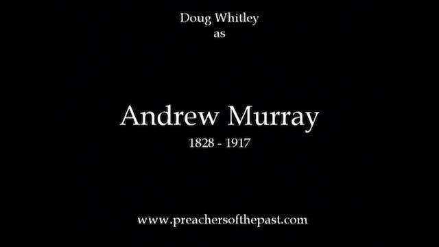 Reverend Andrew Murray - Preachers Of...