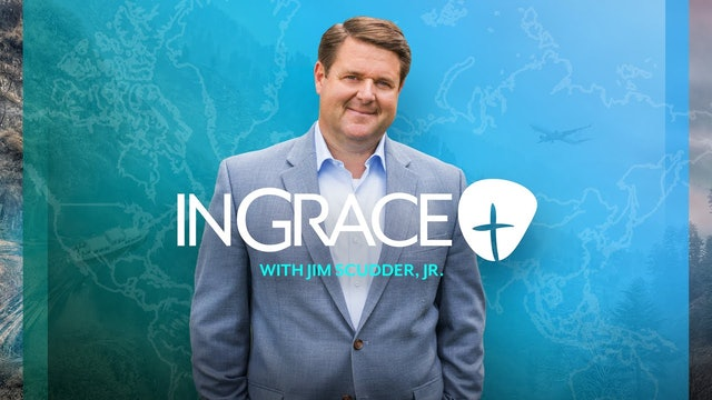 In Grace with Jim Scudder, Jr.
