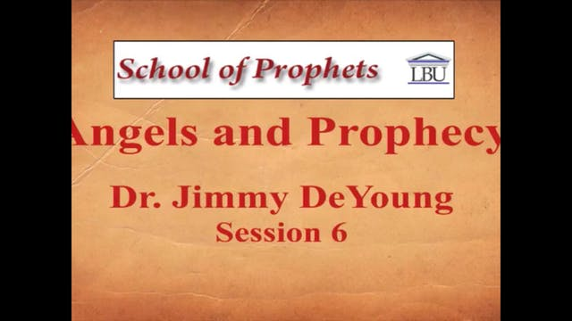 Angels and Prophecy 6