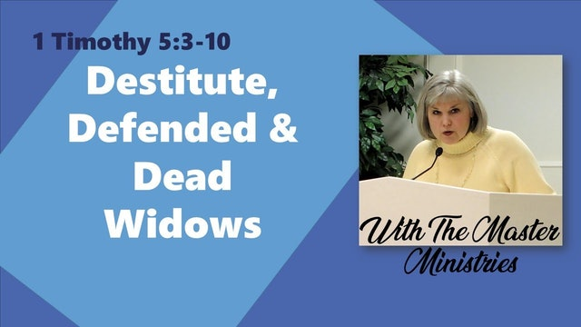 Destitute, Defended And Dead Widows