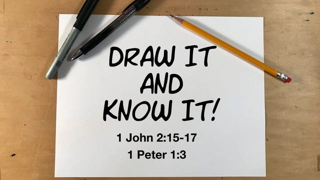 Draw It And Know It - 1 John 2:15-17,...