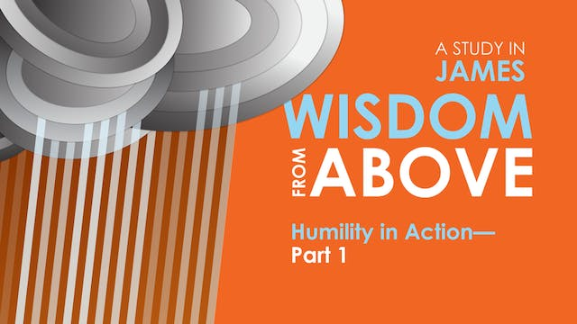 Humility in Action: Part 1