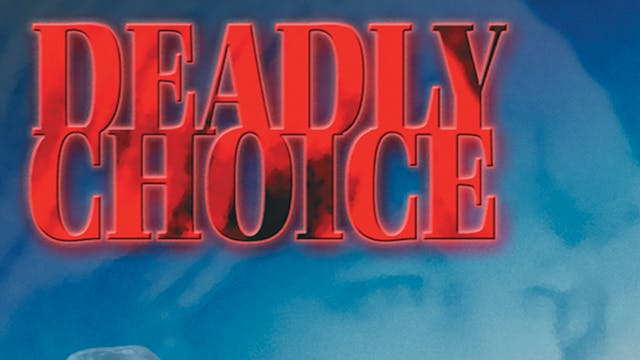 Deadly Choice - Preview