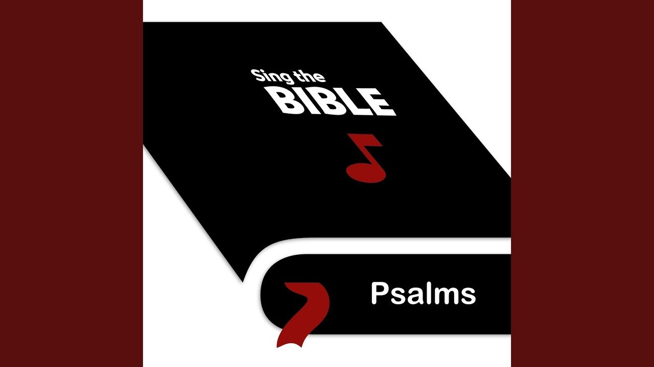 Sing the Bible: Psalms