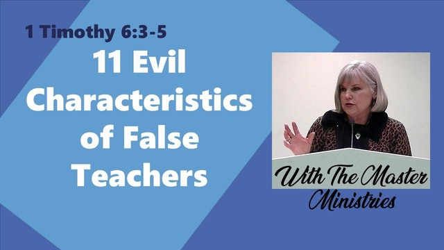 11 Evil Characteristics Of False Teachers