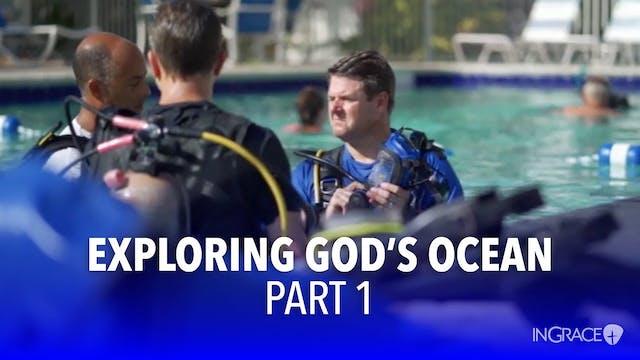 Exploring God's Ocean - Part 1
