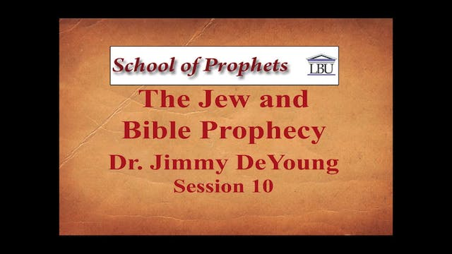 The Jew and Bible Prophecy 10