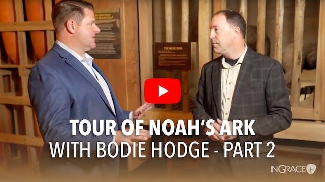A Tour Of Noah's Ark - Part 2