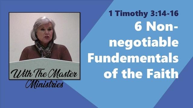 Six Non-Negotiable Fundamentals Of The Faith