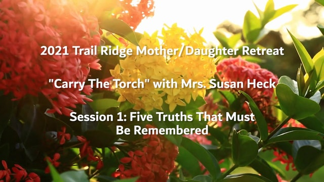 Session 1: Five Truths That Must Be Remembered