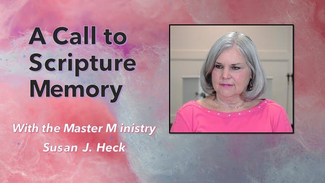 A Call To Scripture Memory with Susan...