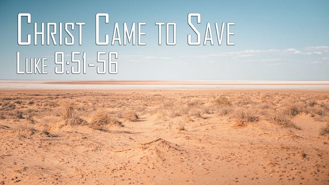 """At Calvary """"Christ Came To Save"""""""