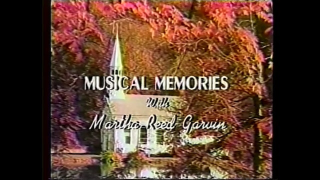 Draw Me Nearer - Musical Memories with Martha Reed Garvin