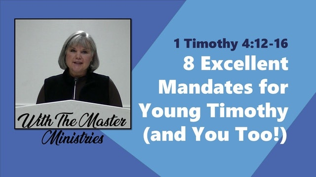 Eight Excellent Mandates For Young Timothy (And You Too!)