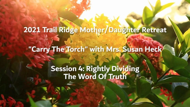 Session 4: Rightly Dividing The Word Of Truth