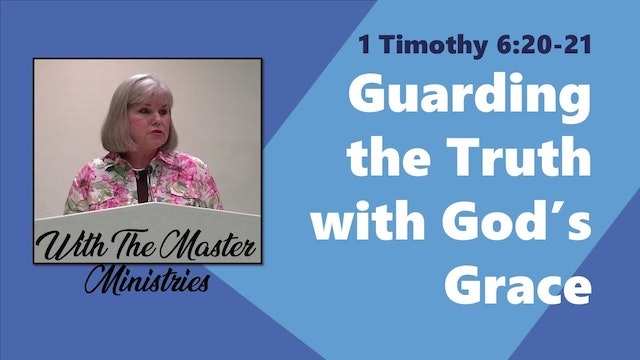 Guarding The Truth With God's Grace
