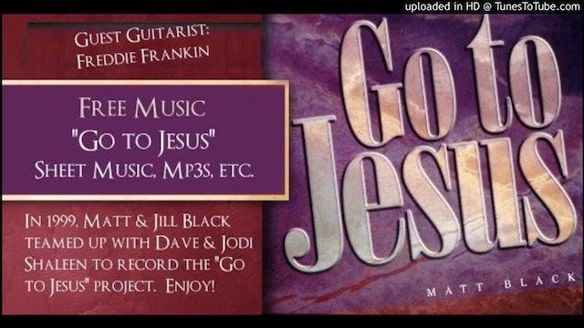 Go to Jesus