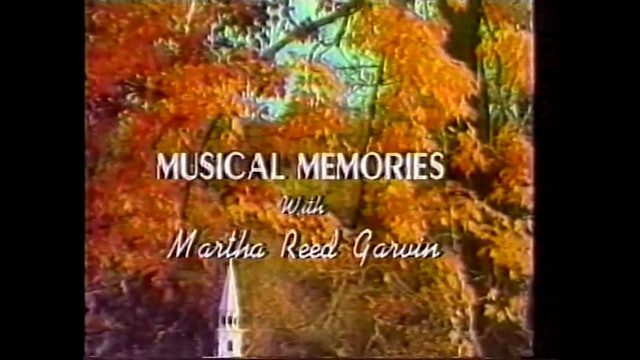 """""""He"""" - Musical Memories with Martha Reed Garvin"""
