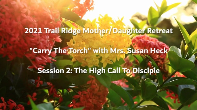 Session 2: The High Call To Disciple