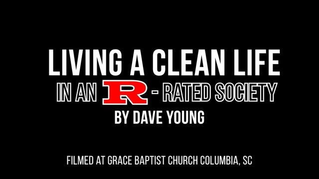Living a Clean Life in an R-rated World Part 1