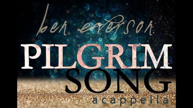 Pilgrim Song (A Cappella)